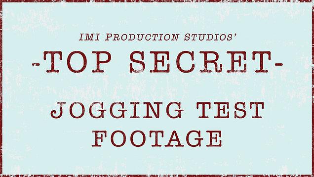 Top Secret - Jogging Test Footage