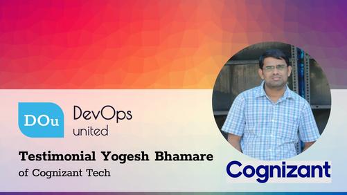 DevOps United Testimonial Yogesh Bhamare of Cognizant Tech