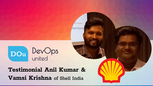 DevOps United Testimonial Anil Kumar & Vamsi Krishna of Shell India