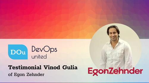 DevOps United Testimonial Vinod Gulia of Egon Zehnder