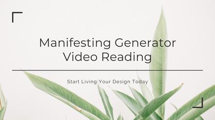 Manifesting Generator Video Reading Masterclass