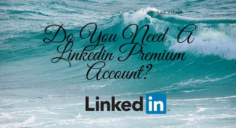 Do You Need LinkedIn Premium Account