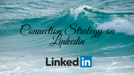 Connection Strategy on LinkedIn