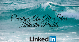 Creating an All-star LinkedIn profile and why to use Linkedin