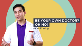 #KamiCaring Be Your Own Doctor