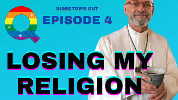 """Reverend Ralph Carl Wuske """"Losing My Religion - Queer View Mirror Episode 4"""