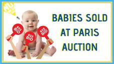 100% LEGAL Paris 1912 Auction for Babies