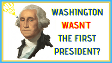 George Washington Was NOT the First President