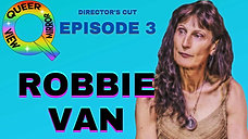 Celebrating My True Self with Robbie Van -- Episode 3: Queer View Mirror