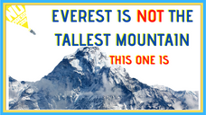 Mount Everest Is NOT the Tallest Mountain