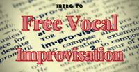 Intro to Free Vocal Improvisation