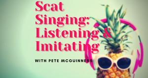 Scat Singing: Listening and Imitating, October 16, 2021