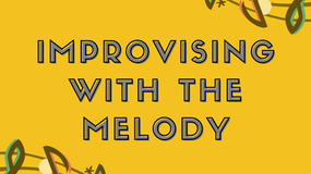 Improvising with the Melody with Dominique Eade*