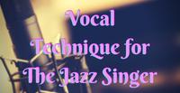 Vocal Technique for The Jazz Singer with Heidi Krenn*