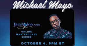 Michael Mayo Masterclass, October 4th 2021