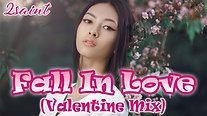 🌠Fall In Love💘(Valentine Mix)💃 - 2saint🎤