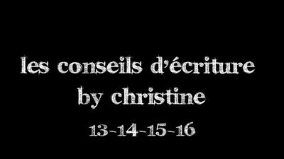 Conseils d'écriture  13-14-15-16