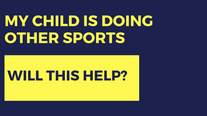 My Child is Doing Other Sports Will This Help?