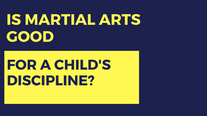 Is Martial Arts Good For a Child's Discipline