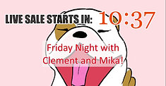 Friday Night with Clement and Mika!