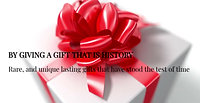Historic Gifts - For those who you have great history with . ..