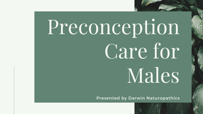 Preconception Care for Males