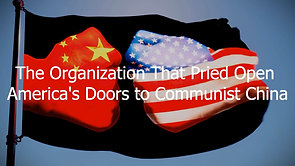 11/04/20 | MSOM Special Report 13: The Organization That Pried Open America's Doors to Communist China