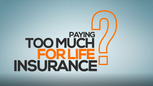 Paying too much for life insurance
