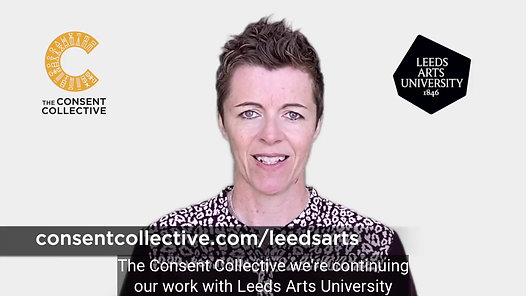 The Consent Collective and Leeds Arts University