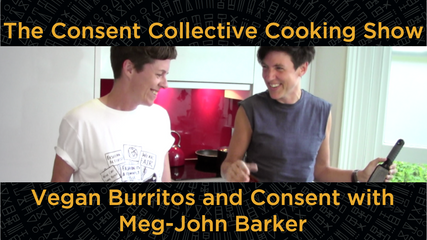 Vegan Burritos and Consent with Meg-John Barker