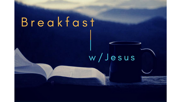 Breakfast w/Jesus