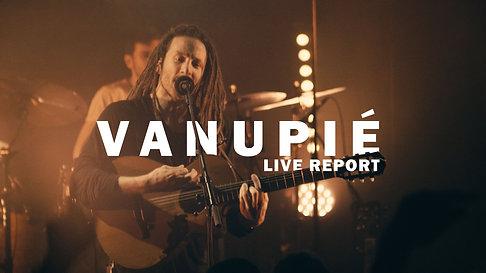 VANUPIÉ - LIVE REPORT