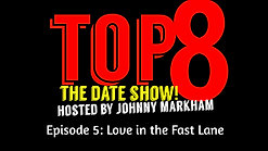 TOP 8 Episode 5: Love in the Fast Lane