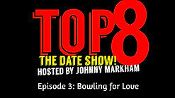 TOP 8 Episode 3: Bowling for Love