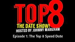 TOP 8 Episode 1: The Top 8 Speed Date