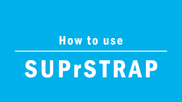 How to use SUPrSTRAP