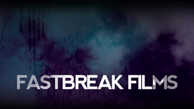 FASTBREAK FILMS | SHOWREEL for Directing, Cinematography and Producing