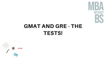 08 - GMAT and GRE - the tests!