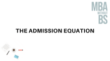 07 - The Admission Equation