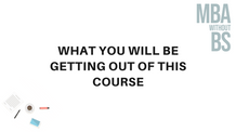 04 - What will you be getting out of this course?
