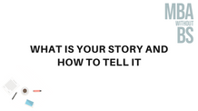 06 - What is your story and how to tell it