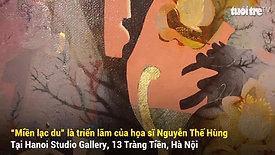 """Lạc vào """"Miền lạc du"""" của Nguyễn Thế Hùng"""