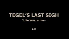 TEGELS LAST SIGH/1 - JULIE WESTERMAN