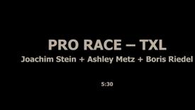 PRO RACE - TXL - ASHLEY METZ, JOACHIM STEIN, BORIS RIEDEL