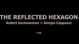 THE REFLECTED HEXAGON - GIORGIO CAPPOZZO, ROBERT GSCHWANTER