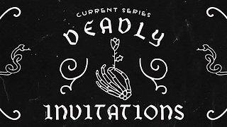 Deadly Invitations