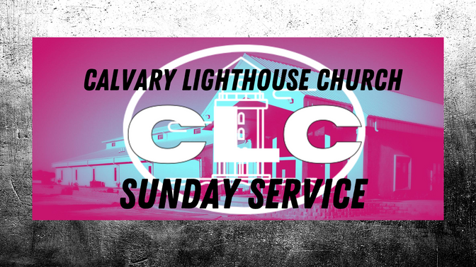 Calvary Lighthouse Church on Facebook Watch