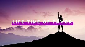 Lifetime of Favor