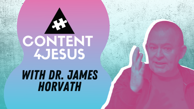Content 4 Jesus Wednesday Live Broadcast with Dr. James Horvath