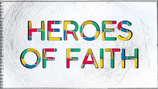 August 9, 2020 Matthew: Heroes of Faith; Pastor Don Gibson